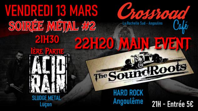 Soirée Métal #2 : The Soundroots + 1ère Partie Acid Rain (entrée 5€)