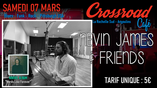 Nevin James & Friends : Live au Crossroad Café (entrée 5€)