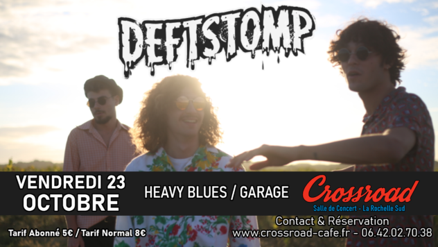 DEFTSTOMP - Heavy Blues Garage - Live au Crossroad
