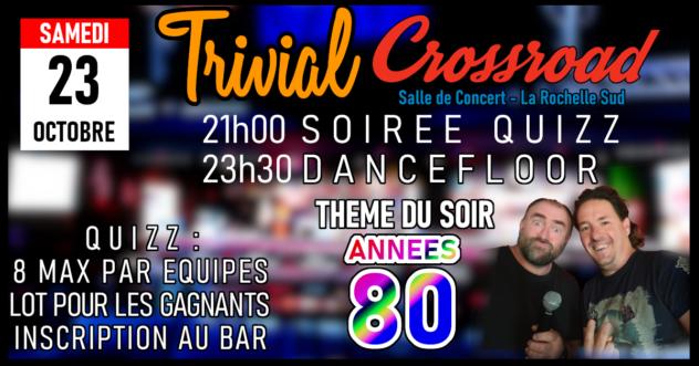 TRIVIAL CROSSROAD : Soirée Quizz & Dansante !